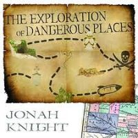 The Exploration of Dangerous Places