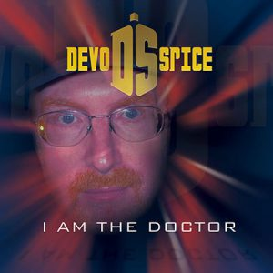 Devo Spice: I Am The Doctor