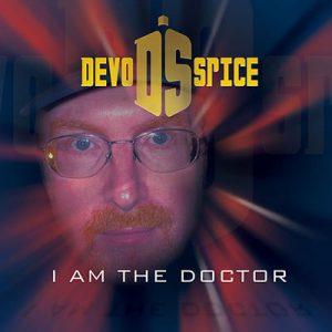 Devo Spice: I Am The Doctor