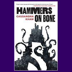 Hammers on Bone by Cassandra Khaw