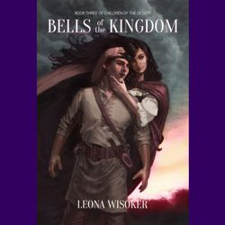 Bells of the Kingdom, Leona R Wisoker