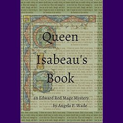 Queen Isabeau's Book, Angela P Wade