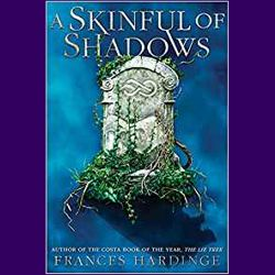 A Skinful of Shadows, Frances Hardinge