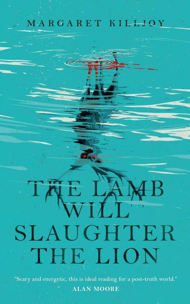 Cover art for The Lamb Will Slaughter the Lion by Margaret Killjoy