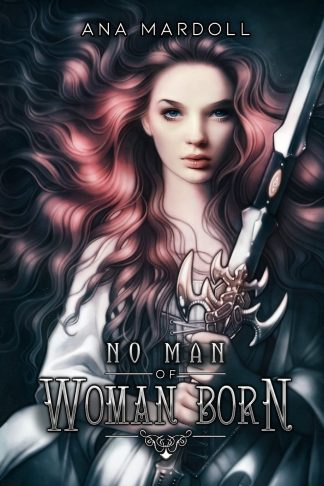 Cover Art for No Man Of Woman Born by Ana Mardoll
